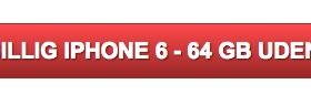 iPhone 6 64 gb uden abonnement